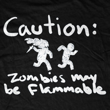 Caution Some Zombies are Flammable T-Shirt