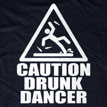 Caution Drunk Dancer T-Shirt