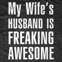 My Wifes Husband is T-Shirt