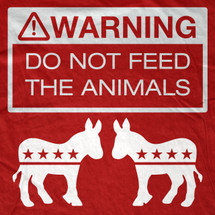 Don't Feed The Democrats