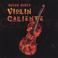 Susan Jones, Violin Caliente CD
