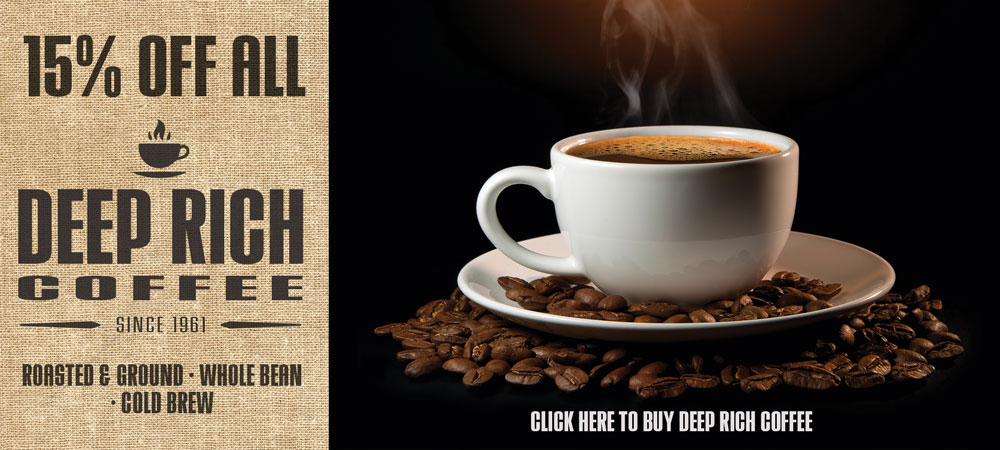 15% off sale all Deep Rich Coffee roasted & ground, whole bean and cold brew