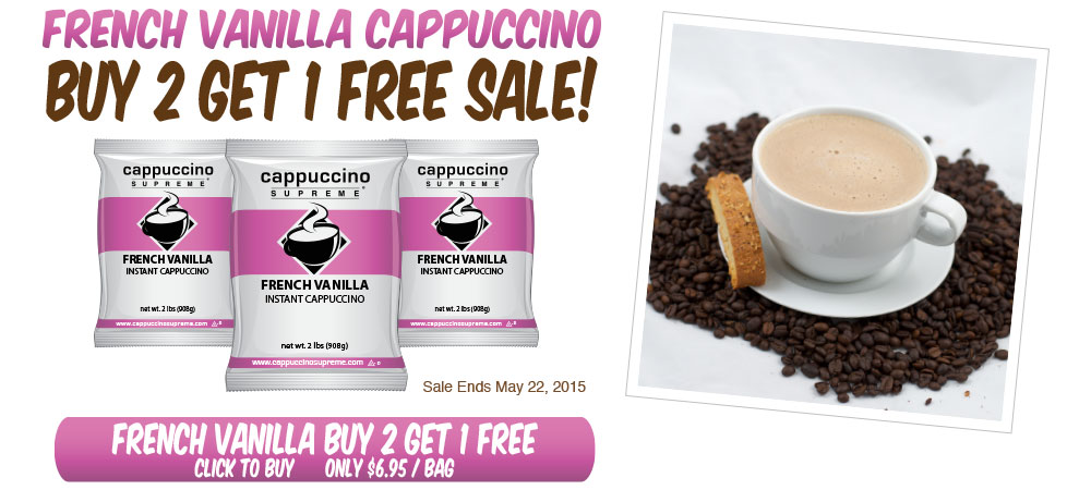 French Vanilla Cappuccino Supreme Buy 2 Get 1 Free Sale! Only $6.95 per bag