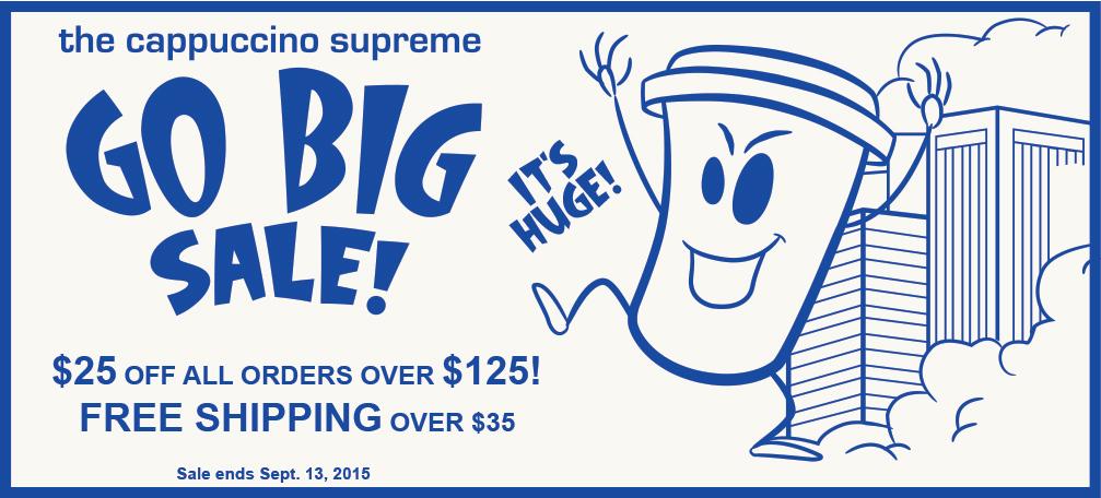 Cappuccino Supreme Go Big Sale! $25 off all orders over $125.