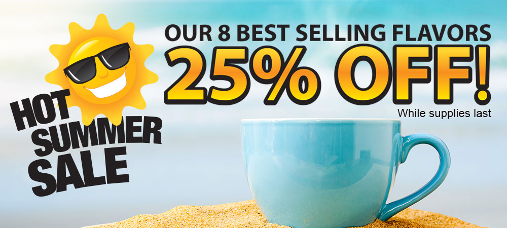 Our 8 best selling flavors now on sale 25% off!