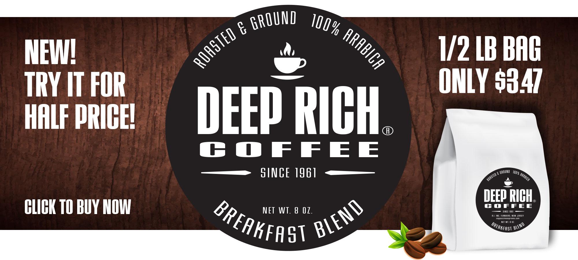 Deep Rich Breakfast Blend coffee on sale now 50% off