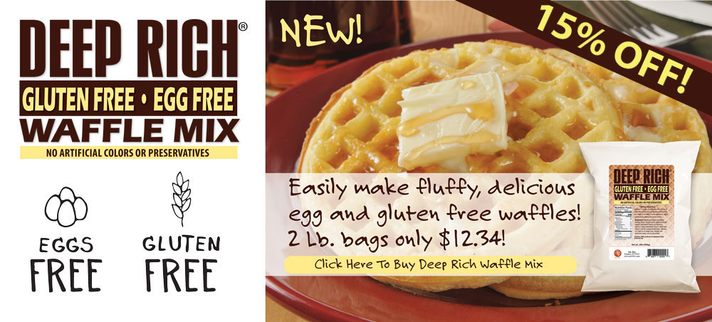 Deep Rich Egg Free, Gluten Free Waffle Mix. Easily make delicious egg and gluten free waffles! 2 lb. bags On Sale Now!