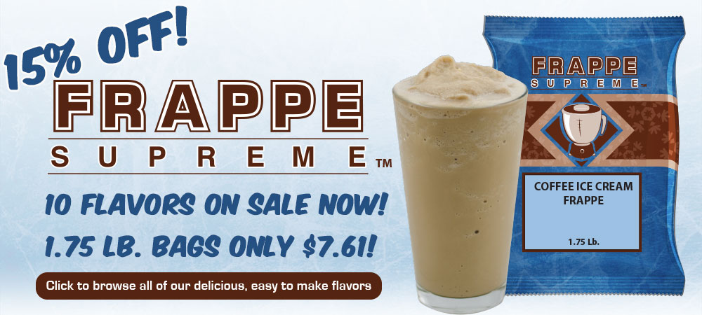 15% Off all frappe supreme frappe mixes. 1.75 lb. bags only $7.61