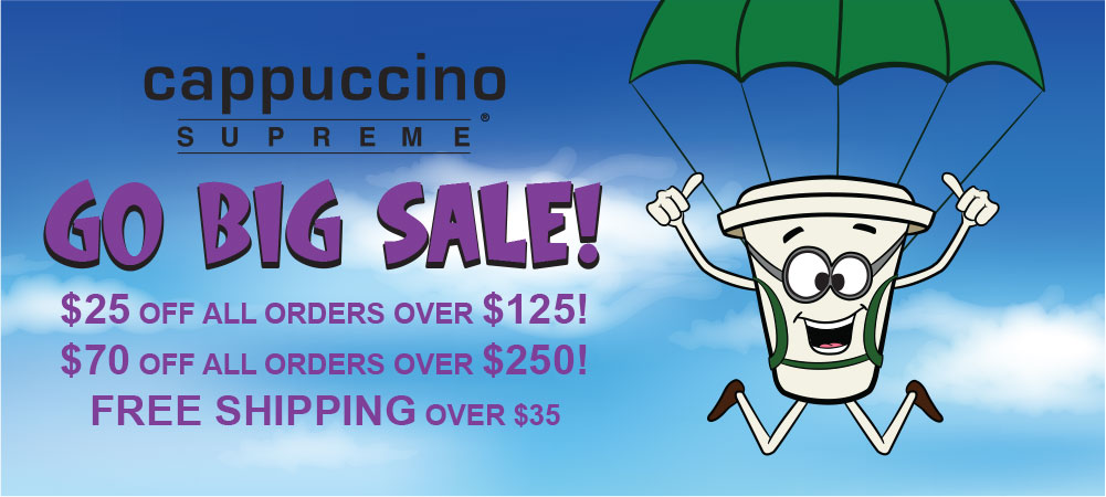 Cappuccino Supreme Go Big Sale. $25 off orders over $125! $75 off orders over $250
