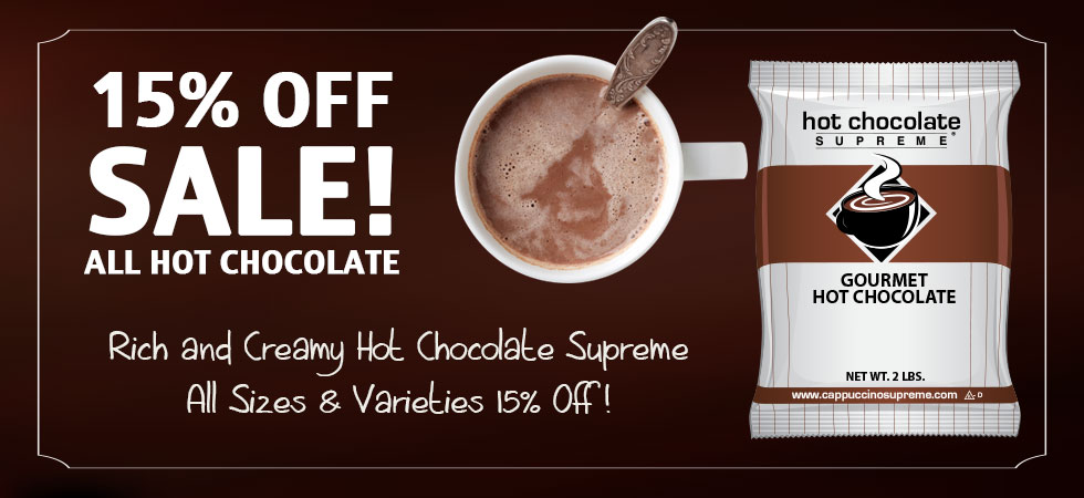 All Hot Chocolate Supreme on sale now 15% OFF!