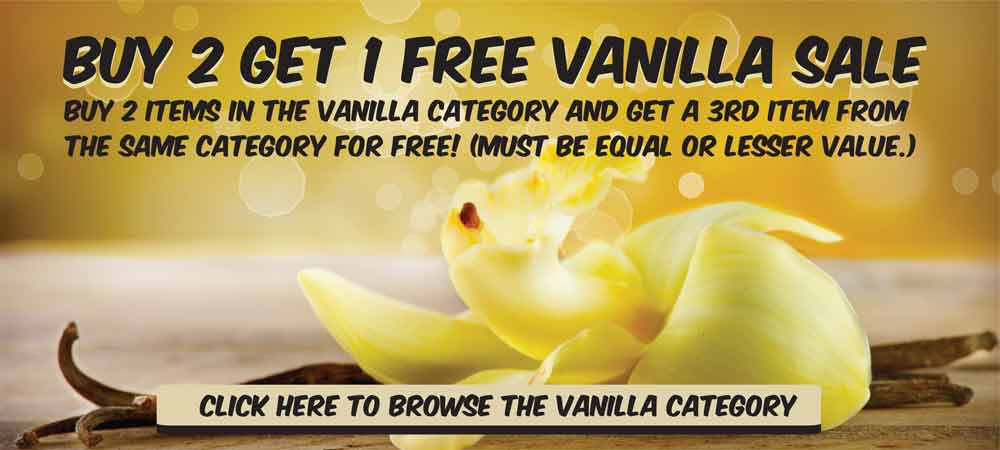 Buy 2 get 1 free vanilla sale! Buy 2 items in the vanilla category and get a third item from the same category free! (Must be equal or lesser value.)