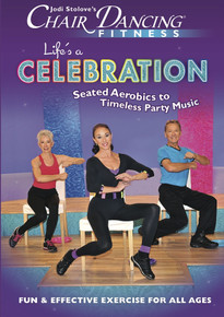 Chair Dancing® Fitness presents Life's A Celebration