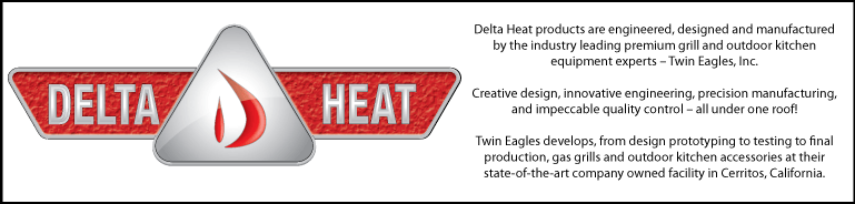Delta Heat premium grill and outdoor kitchen equipment experts from Twin Eagles, Inc.