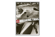 Breaking Trail Backcountry Ski & Snowboarding Dvd- 2012