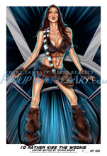 "Chewbacca Star Wars PinUp ""I'd Rather Kiss The Wookie"" 13x19"" Limited Edition by Nicole Brune"