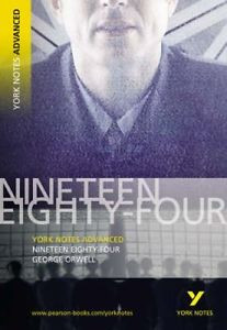 Nineteen Eighty-Four: York Notes Advanced