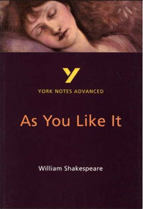 As You Like It: York Notes Advanced