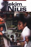 Mekim Nius: South Pacific media, politics and education
