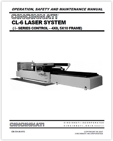 EM-536 (N-09-07) CL-6 LASER SYSTEM ( i - SERIES CONTROL - 4X8, 5X10 FRAME) - OPERATION, SAFETY AND MAINTENANCE MANUAL
