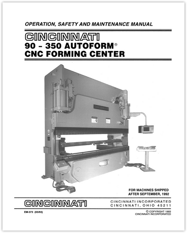 EM-373 (05-93) 90-350 AUTOFORM CNC Forming Center Operation, Safety and Maintenance Manual for Machines Shipped After September, 1992
