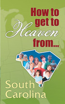 How to Get to Heaven From - South Carolina