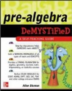 Pre-Algebra DeMystified  A Self Teaching Guide