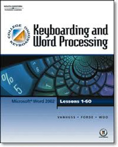 Keyboarding and Word Processing Microsoft Word 2002 Lessons 1-60