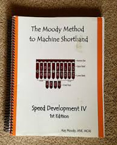 The Moody Method to Machine Shorthand Speed Development IV 1st Edition -  Good Condition
