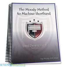 The Moody Method to Machine Shorthand - Speed Development II, Third Edition