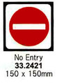 SIGN FOR PASSENGER VSL NO ENTRY 150X150MM