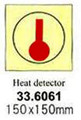 FIRE CONTROL SIGN HEAT DETECTOR 150X150MM