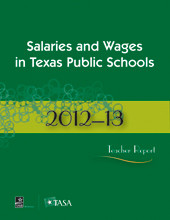 2012-2013 Salaries and Wages in Texas Public Schools Teacher Report