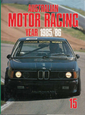 Australian Motor Racing Year Number 15 1985 / 1986 Yearbook