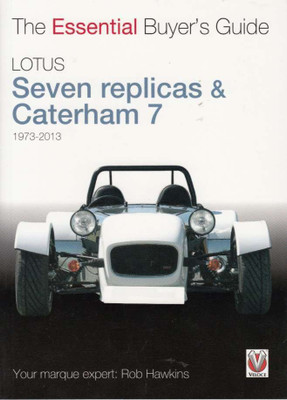 Lotus Seven Replicas & Caterham 7 Buyer's Guide