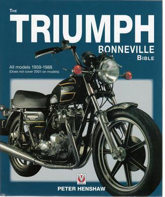 The Triumph Bonneville Bible - All Models 1959 - 1988