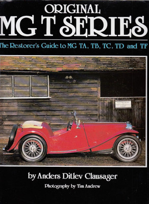 Original MG T Series The Restorer's Guide to MG TA, TB, TC, TD and TF