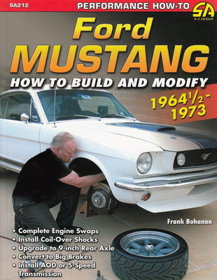 Ford Mustang How to Build and Modify 1964 1/2 - 1973