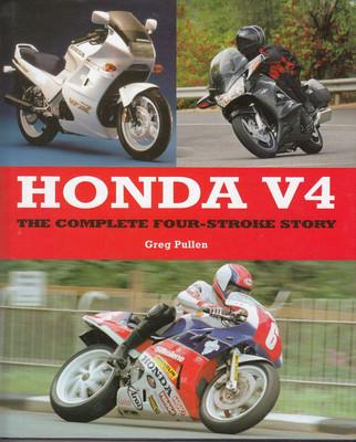 Honda V4 The Complete Four-Stroke Story