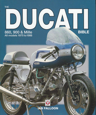 The Ducati 860, 900 & Mille 1975 - 1986 Bible