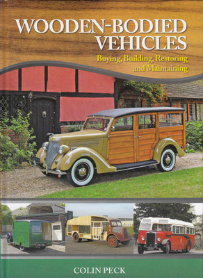 Wooden-Bodied Vehicles: Buying, Building, Restoring and Maintaining   - front