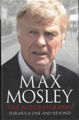 Max Mosley: The Autobiography Formula One And Beyond  - front