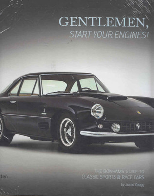 Gentlemen, Start Your Engines: The Bonhams Guide To Classic Sports and Race Cars  - front