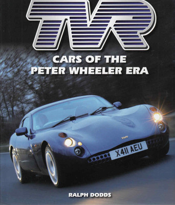 TVR Cars of The Peter Wheeler Era (9781847979971)