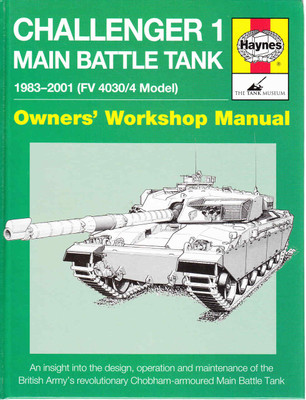Challenger 1 Main Battle Tank 1983 - 2001 (FV 4030/4 Model) Owners' Workshop Manual