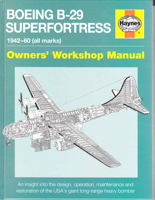 Boeing B-29 Superfortress 1942 - 1960 (all marks) Owners' Workshop Manual
