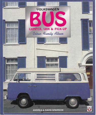 Volkswagen Bus Camper,Van & Pick-Up : Colour Family Album (9781874105787) - front