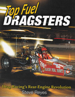 Top Fuel Dragsters: Drag Racing's Rear-Engine Revolution (9781613252185) - front