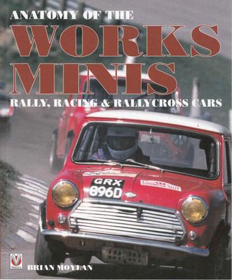 Anatomy Of The Works Minis: Rally, Racing & Rallycross Cars