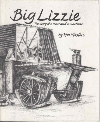 Big Lizzie: The Story Of A Man And A Machine (9780959290318)