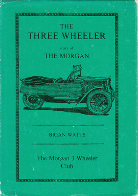 The Three Wheeler: Story Of Morgan (The Morgan 3 Wheeler Club) (B001MKVFOW)